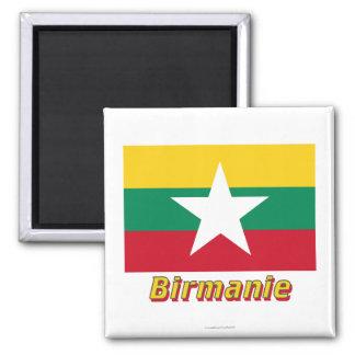 Drapeau Birmanie avec le nom en français 2 Inch Square Magnet