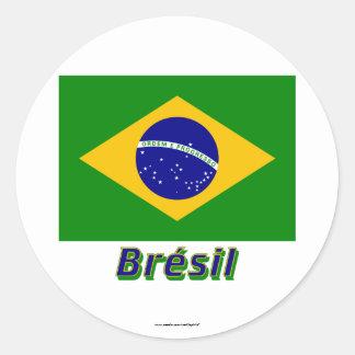 Drapeau Brésil avec le nom en français Classic Round Sticker