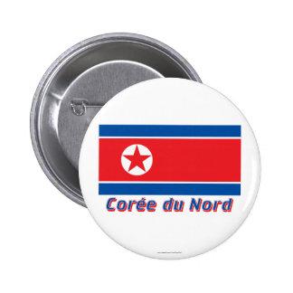 Drapeau Corée du Nord avec le nom en français Pinback Buttons