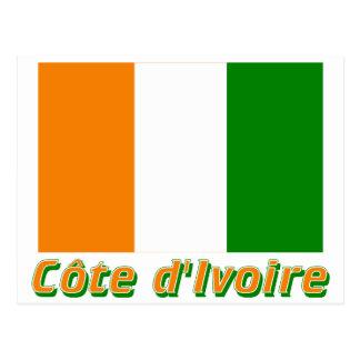 Drapeau Côte d'Ivoire avec le nom en français Postcard