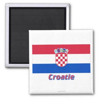Drapeau Croatie avec le nom en français 2 Inch Square Magnet