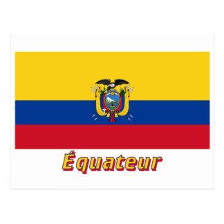 Drapeau Équateur avec le nom en français Postcard