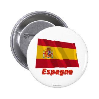 Drapeau Espagne avec le nom en français Pinback Button