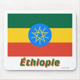 Drapeau Éthiopie avec le nom en français Mouse Pad