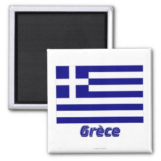Drapeau Grèce avec le nom en français 2 Inch Square Magnet