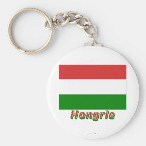 Drapeau Hongrie avec le nom en français Key Chains