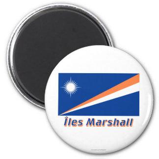 Drapeau Îles Marshall avec le nom en français 2 Inch Round Magnet