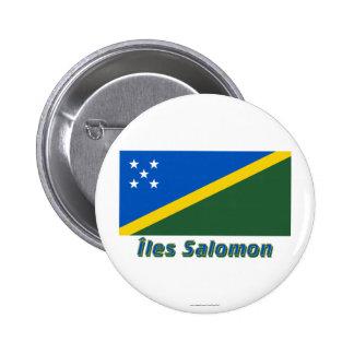 Drapeau Îles Salomon avec le nom en français Pinback Button