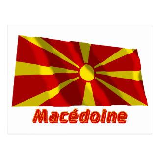 Drapeau Macédoine avec le nom en français Postcard