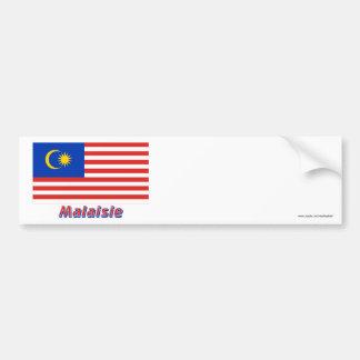 Drapeau Malaisie avec le nom en français Bumper Sticker