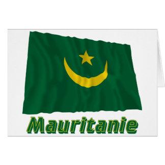 Drapeau Mauritanie avec le nom en français Greeting Card