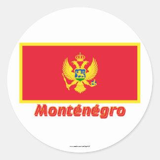 Drapeau Monténégro avec le nom en français Classic Round Sticker