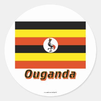 Drapeau Ouganda avec le nom en français Classic Round Sticker