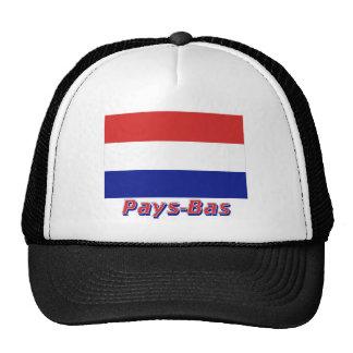 Drapeau Pays-Bas avec le nom en français Trucker Hat