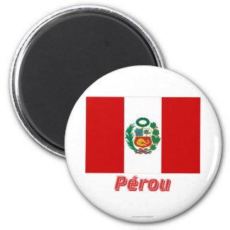 Drapeau Pérou avec le nom en français 2 Inch Round Magnet