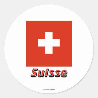 Drapeau Suisse avec le nom en français Classic Round Sticker