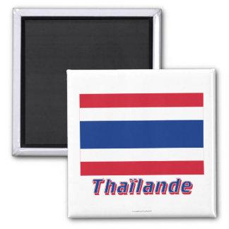 Drapeau Thaïlande avec le nom en français 2 Inch Square Magnet