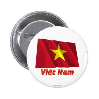 Drapeau Viêt Nam avec le nom en français Pinback Buttons