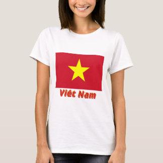 Drapeau Viêt Nam avec le nom en français T-Shirt