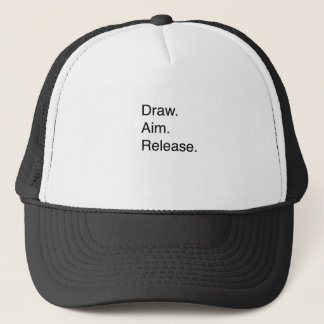 Draw. Aim. Release Trucker Hat