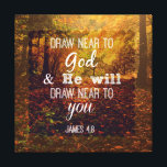 """Draw Near to God Bible Verse Canvas Print<br><div class=""""desc"""">Draw Near to God Bible Verse Canvas Print with beautiful Autumn inspired background. Colorful leaves cascading off the trees in gold,  red,  yellow,  with sunbeams in the distance. Featuring the inspirational scripture from James. See more at our store,  Christian Quotes. Link below:</div>"""