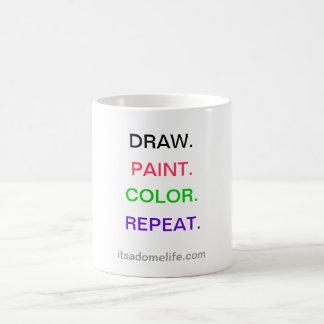 Draw. Paint. Color. Repeat. Artist motivation mug. Classic White Coffee Mug