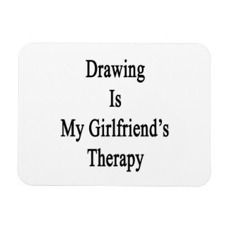 Drawing Is My Girlfriend's Therapy Rectangular Photo Magnet