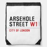 Arsehole Street  Drawstring Backpack