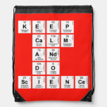KEEP CALM AND DO SCIENCE  Drawstring Backpack