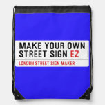 make your own street sign  Drawstring Backpack