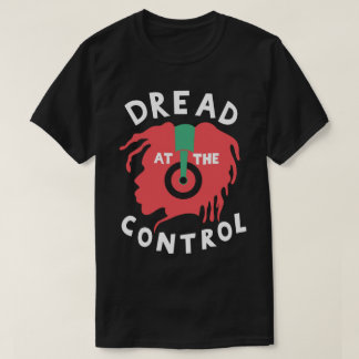 Dread At The Control Rasta DJ Reggae Dub T-Shirt