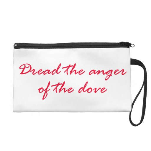 Dread The Anger Of The Dove Wristlets