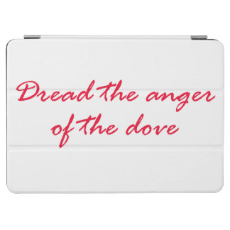 Dread The Anger Of The Dove iPad Air Cover