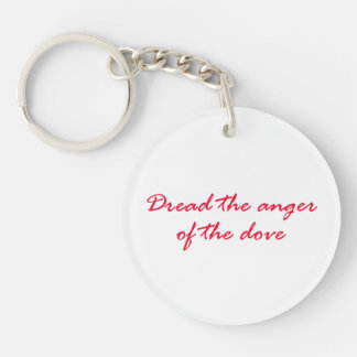 Dread The Anger Of The Dove Keychain
