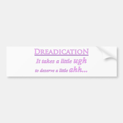 Dreadication - Ugh Bumper Sticker