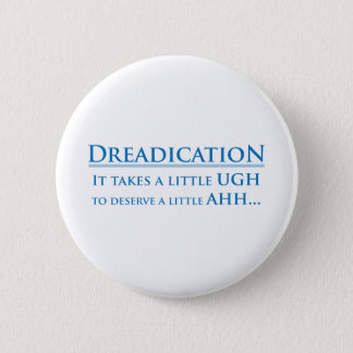 Dreadication - Ugh Button