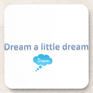Dream a little dream drink coaster