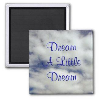 Dream A Little Dream Magnet