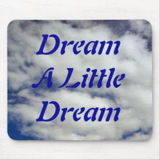 Dream A Little Dream Mousepad