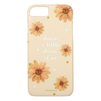 Dream A Little Dream Of Me iPhone 7 Case