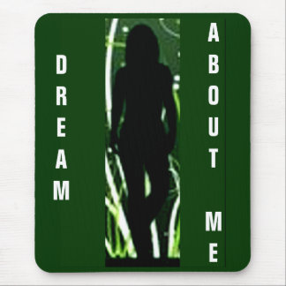 DREAM ABOUT ME MOUSE PAD