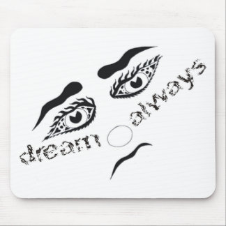 Dream always mouse pad