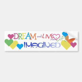 Dream and Live Your Life Imagined Bumper Sticker