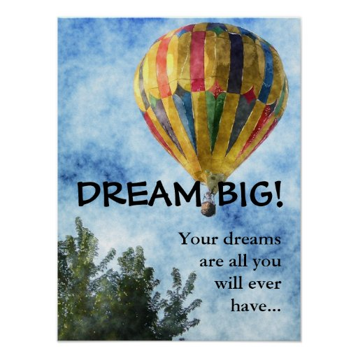Dream as big as you can 3 posters