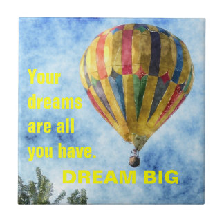 Dream as big as you can ceramic tile