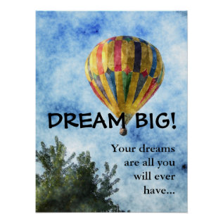Dream as big as you can (L) Poster at Zazzle