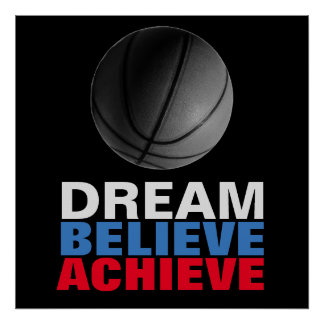 Dream Believe Achieve Basketball Motivational Poster