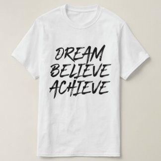 Dream Believe Achieve Cool Modern Men's T-Shirt