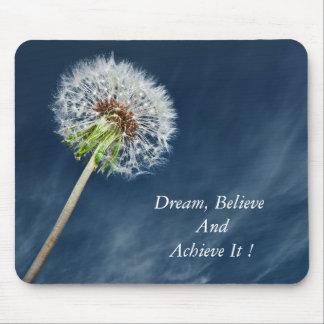 Dream, Believe & Achieve It - dandelion Mouse Pad