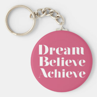 Dream Believe Achieve Keychain